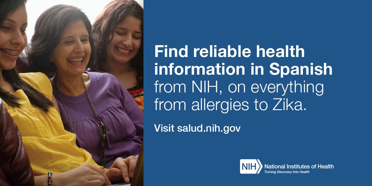 Find reliable health information in Spanish from NIH, on everything from allergies to Zika.